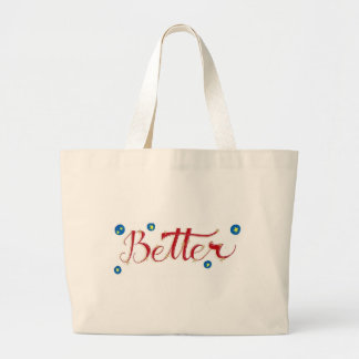 Be Better Large Tote Bag
