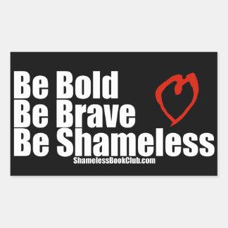 Be Bold Be Brave Be Shameless Heart Sticker