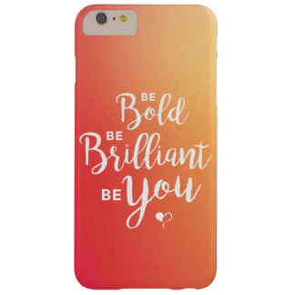 Be Bold, Be Brilliant, Be You Orange Phone Cover