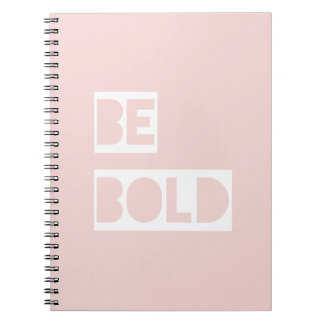 Be Bold - Blush Pink Inspiring Quote Spiral Note Book