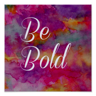 Be Bold - Colorful Typographic 12 x 12 Poster