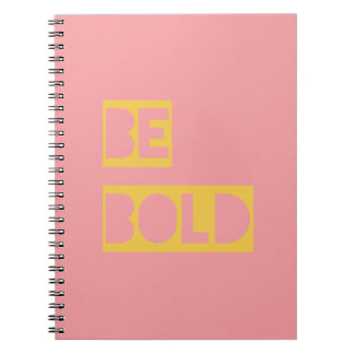 Be Bold Inspirational Quote Pink Yellow Notebook