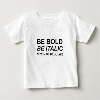 Be Bold Italic Regular Font Baby T-Shirt
