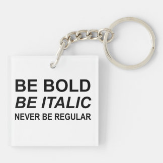 Be Bold Italic Regular Font Double-Sided Square Acrylic Keychain