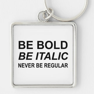 Be Bold Italic Regular Font Silver-Colored Square Keychain