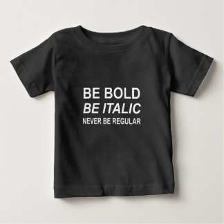 Be Bold Italic Regular Font White Baby T-Shirt