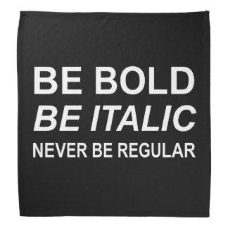 Be Bold Italic Regular Font White Bandana