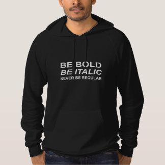Be Bold Italic Regular Font White Hoodie