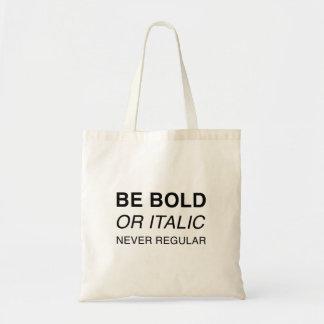 Be bold or italic, never regular tote bag