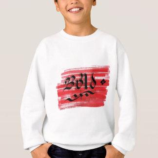 Be bold sweatshirt
