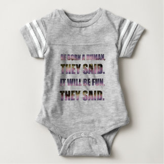 Be Born a Human, They Said Baby Bodysuit