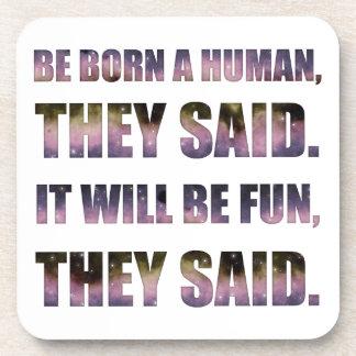 Be Born a Human, They Said Coasters