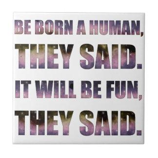 Be Born a Human, They Said Tile