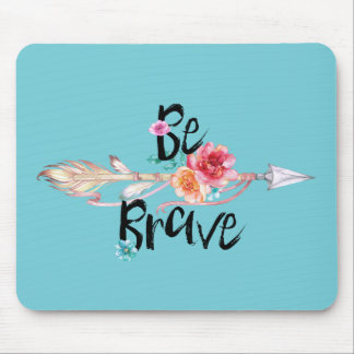 Be Brave Arrow with Flowers Mouse Pad