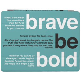 Be Brave. Be Bold. Be Quick. Motivational Quotes iPad Cover