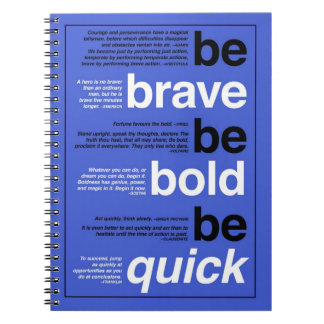 Be Brave. Be Bold. Be Quick. Motivational Quotes Notebook
