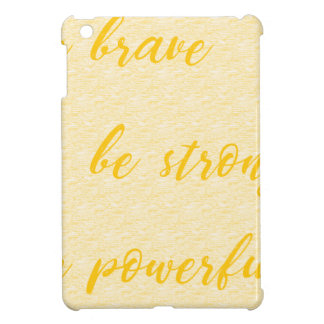 be brave be strong be powerful case for the iPad mini