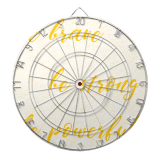 be brave be strong be powerful dartboard