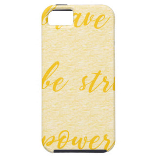 be brave be strong be powerful iPhone 5 cover