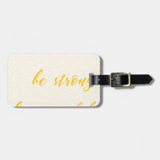 be brave be strong be powerful luggage tag