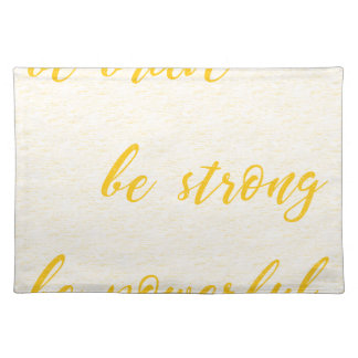 be brave be strong be powerful placemat