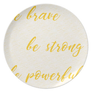 be brave be strong be powerful plate