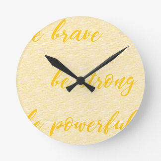 be brave be strong be powerful round clock