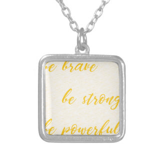 be brave be strong be powerful silver plated necklace