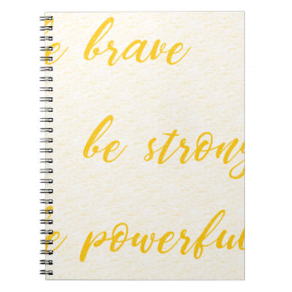 be brave be strong be powerful spiral notebook