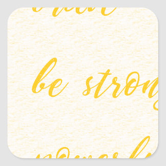 be brave be strong be powerful square sticker