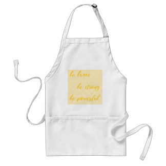 be brave be strong be powerful standard apron