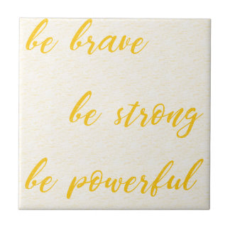 be brave be strong be powerful tile