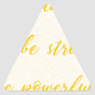be brave be strong be powerful triangle sticker
