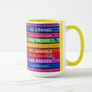 BE BRAVE. Be Strong.- Rainbow - MUG