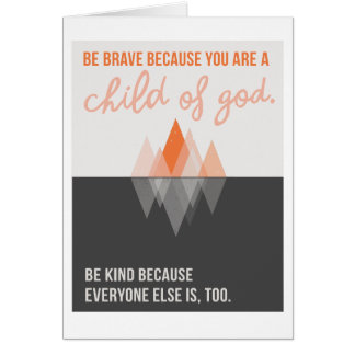 """Be Brave Because 5""""x7"""" Card"""