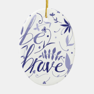 Be Brave Blue Ceramic Ornament