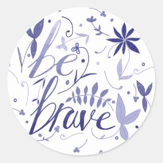 Be Brave Blue Classic Round Sticker