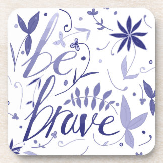 Be Brave Blue Coaster
