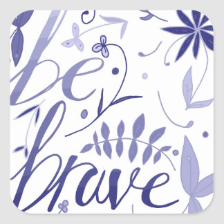 Be Brave Blue Square Sticker