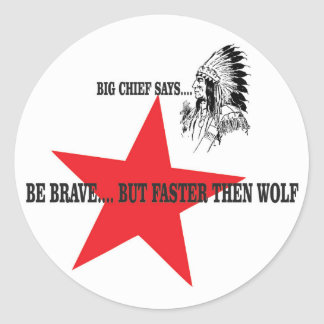 be brave but faster then wolf classic round sticker