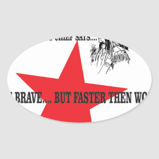 be brave but faster then wolf oval sticker