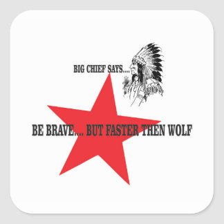 be brave but faster then wolf square sticker