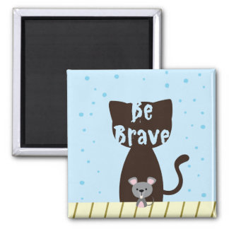 Be Brave Cat and Cute Mouse Magnet