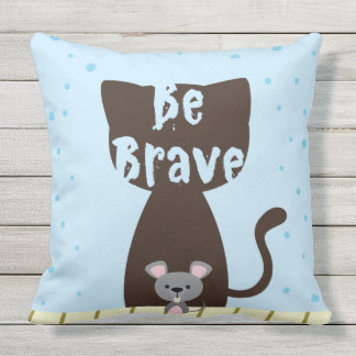 Be Brave Cat and Cute Mouse Outdoor Pillow