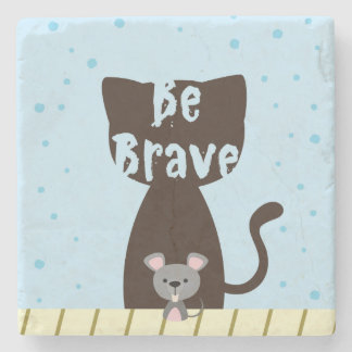 Be Brave Cat and Cute Mouse Stone Coaster