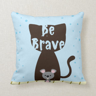 Be Brave Cat and Cute Mouse Throw Pillow