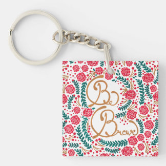Be Brave! Double-Sided Square Acrylic Keychain