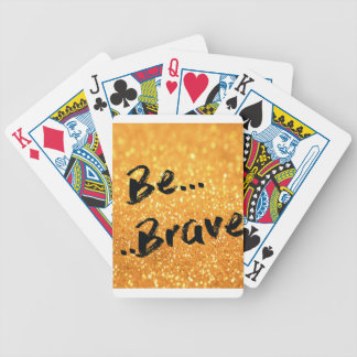 Be Brave - gold Bicycle Playing Cards