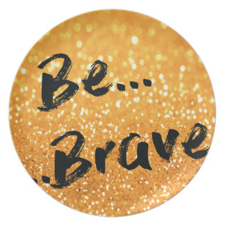 Be Brave - gold Plate
