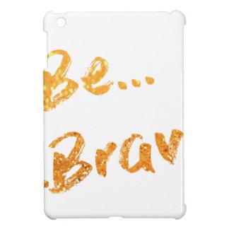 Be Brave iPad Mini Cover